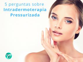 5 perguntas sobre Intradermoterapia Pressurizada