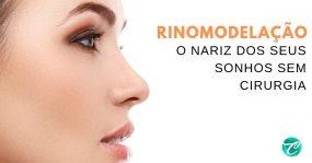 Rinomodelação: o nariz dos seus sonhos sem cirurgia